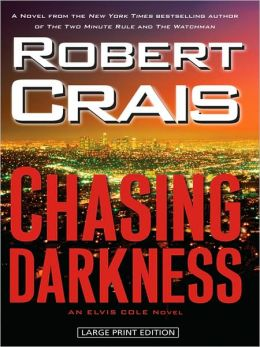 Chasing Darkness (Elvis Cole and Joe Pike Series #12)
