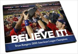 Believe It!: Texas Rangers: 2010 American League Champions