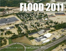 Flood 2011: A Photo Documentary of the Record Flooding in the Southern Tier