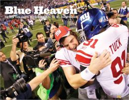 Blue Heaven: The New York Giants Incredible Run to the NFL Championship