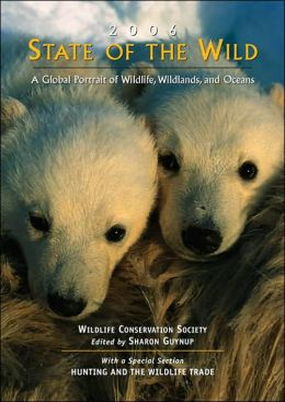 State of the Wild: A Global Portrait of Wildlife, Wildlands, and Oceans