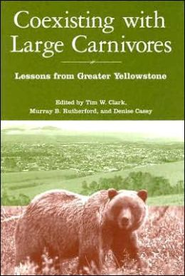 Coexisting with Large Carnivores: Lessons from Greater Yellowstone