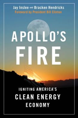 Apollo's Fire: Igniting America's Clean Energy Economy