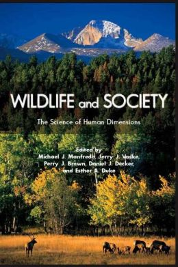 Wildlife and Society: The Science of Human Dimensions