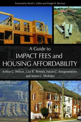 A Guide to Impact Fees and Housing Affordability