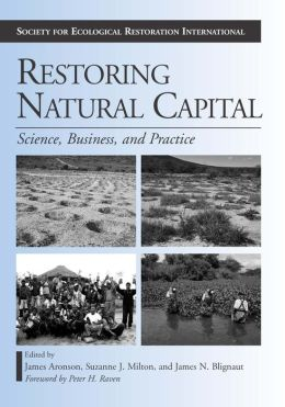 Restoring Natural Capital: Science, Business, and Practice