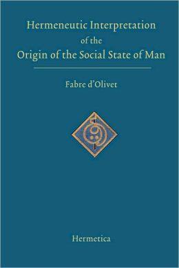 Hermeneutic Interpretation Of The Origin Of The Social State Of Man
