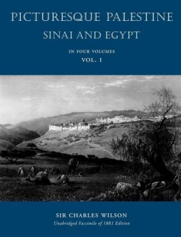 Picturesque Palestiine, Sinai and Egypt, Vol. I