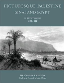 Picturesque Palestiine, Sinai and Egypt, Vol. III