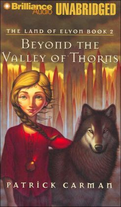 Beyond the Valley of Thorns (The Land of Elyon Series #2)