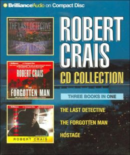 Robert Crais CD Collection: The Last Detective/The Forgotten Man/Hostage