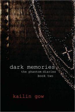 Dark Memories (The Phantom Diaries, #2)