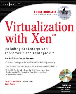Virtualization with Xen(tm): Including XenEnterprise, XenServer, and XenExpress