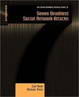 Seven Deadliest Social Network Attacks
