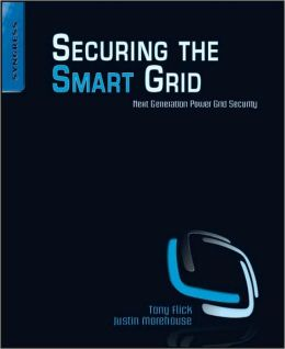 Securing the Smart Grid: Next Generation Power Grid Security