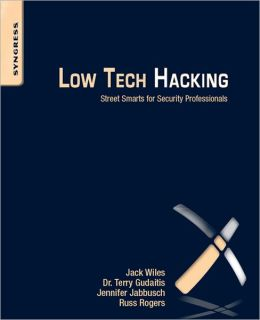 Low Tech Hacking: Street Smarts for Security Professionals