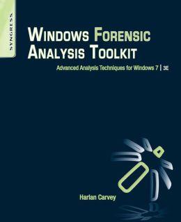 Windows Forensic Analysis Toolkit: Advanced Analysis Techniques for Windows 7
