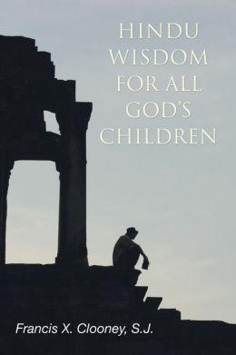 Hindu Wisdom for All God's Children