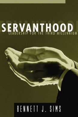 Servanthood: Leadership for the Third Millennium