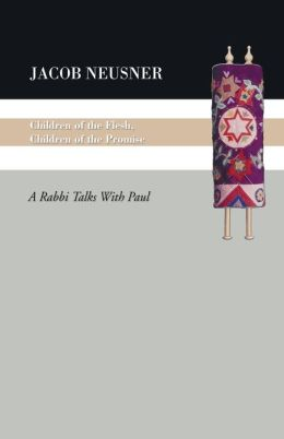 Children of the Flesh, Children of the Promise: A Rabbi Talks with Paul