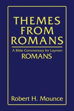 Themes from Romans: A Bible Commentary for Laymen: Romans