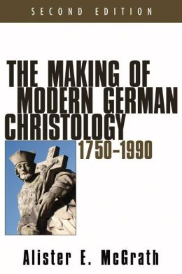 The Making of Modern German Christology, 1750-1990