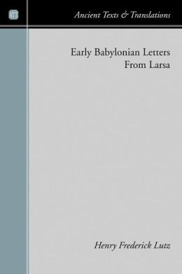 Early Babylonian Letters from Larsa
