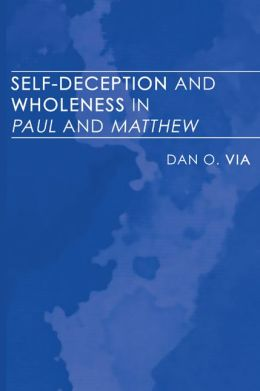 Self-Deception and Wholeness in Paul and Matthew