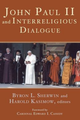 John Paul II and Interreligious Dialogue