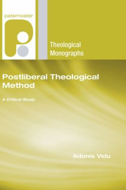 Postliberal Theological Method: A Critical Study