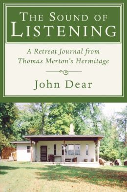 The Sound of Listening: A Retreat Journal from Thomas Merton's Hermitage