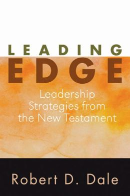 Leading Edge: Leadership Strategies from the New Testament