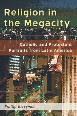 Religion in the Megacity: Catholic and Protestant Portraits from Latin America