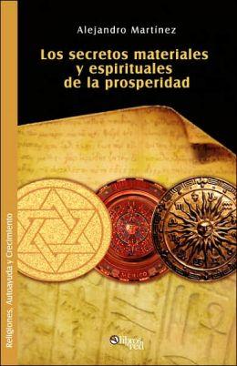 Secretos Materiales Y Espirituales de la Prosperidad