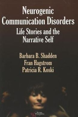 Neurogenic Communication Disorders: Life Stories and the Narrative Self