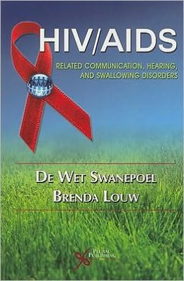 HIV/AIDS Related Communication, Hearing and Swallowing Disorders