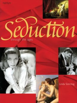 Seduction: Through The Ages