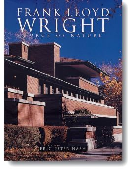 Wright, Frank Lloyd: Force Of Nature