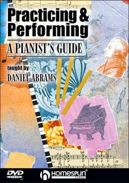 Practicing and Performing: A Pianist's Guide