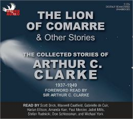 The Lion of Comarre & Other Stories: The Collected Stories of Arthur C. Clarke, 1937-1949
