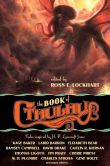 Book Cover Image. Title: The Book of Cthulhu, Author: Ross E. Lockhart