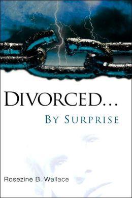Divorced...By Surprise