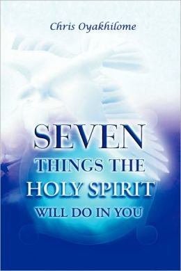 Seven Things the Holy Spirit Will Do in