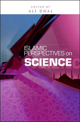 Islamic Perspectives on Science: Knowledge and Responsibility