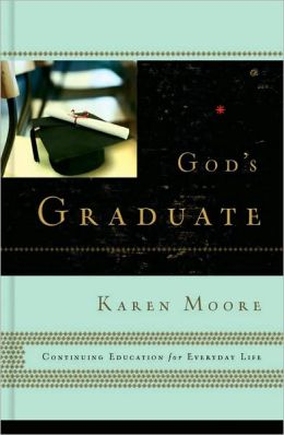 God's Graduate: Continuing Education for Everyday Life
