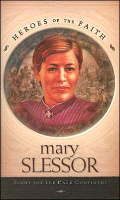 Mary Slessor: Light for Dark Continent