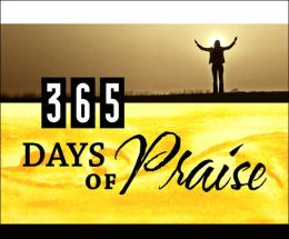 365 Days of Praise: A Perpetual Calendar