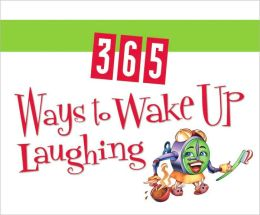 365 Ways to Wake up Laughing