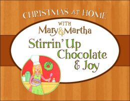 Stirrin' Up Chocolate and Joy
