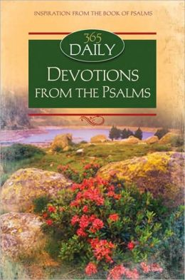 Daily Praise from the Bible: A 365 Day Devotional from the Psalms